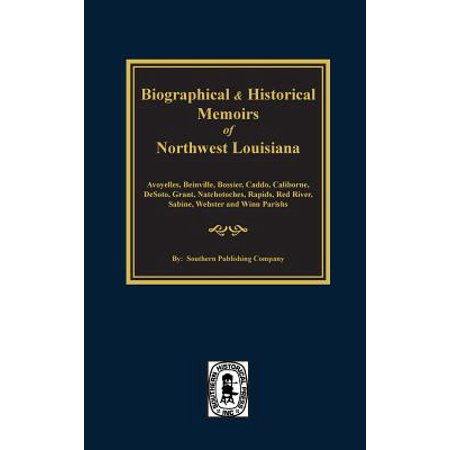 Biographical and Historical Memoirs of Northwest Louisiana ()