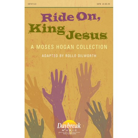 (Daybreak Music Ride On, King Jesus (A Moses Hogan Collection) CHOIRTRAX CD Arranged by Moses Hogan)