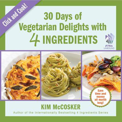 30 Days of Vegetarian Delights with 4 Ingredients - (30 For 30 Four Days In October)
