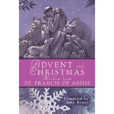 Advent and Christmas Wisdom from St. Francis of