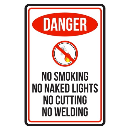 Danger No Smoking No Naked Lights No Cutting No Welding Red, Black and White Safety Warning Large Sign, 12x18 ()