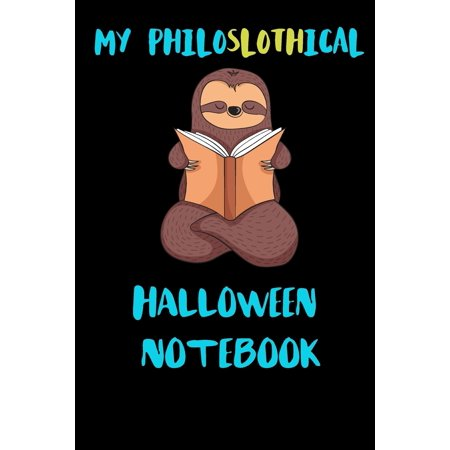 The Spirit Of Halloween (My Philoslothical Halloween Notebook : Blank Lined Notebook Journal Gift Idea For (Lazy) Sloth Spirit Animal)