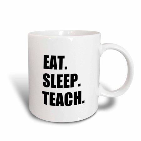 3dRose Eat Sleep Teach - fun school teacher gifts - teaching job black text, Ceramic Mug, 11-ounce - Homemade Halloween Teacher Gifts