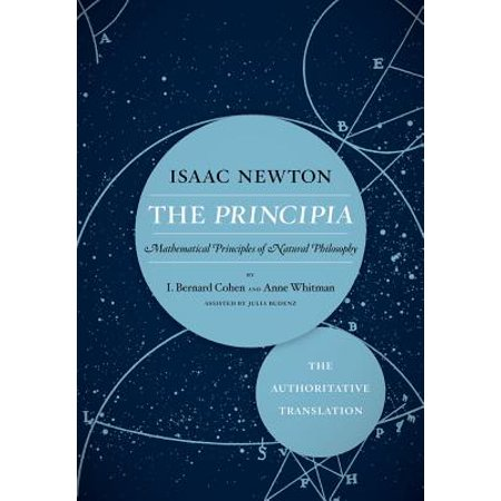 The Principia: The Authoritative Translation : Mathematical Principles of Natural