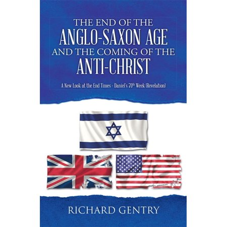 The End of the Anglo-Saxon Age and the Coming of the Anti-Christ -