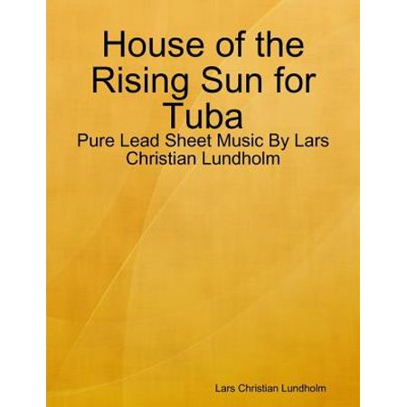 House of the Rising Sun for Tuba - Pure Lead Sheet Music By Lars Christian Lundholm - (The Rising Sun Sheet Music Shinsuke Nakamura)