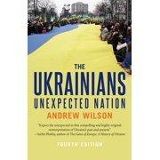 The Ukrainians : Unexpected Nation