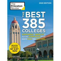 The Best 385 Colleges, 2020 Edition : In-Depth Profiles & Ranking Lists to Help Find the Right College For You