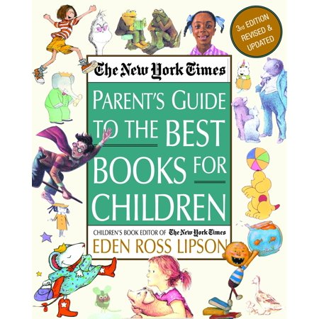 The New York Times Parent's Guide to the Best Books for Children : 3rd Edition Revised and