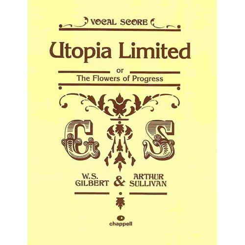 Utopia Limited Vocal Score: Or, The Flowers of Progress: Authentic Chappell Edition