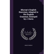 Murray's English Exercises, Adapted to His English Grammar, Enlarged by J. Davis