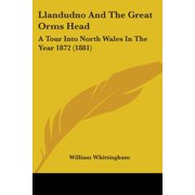 Llandudno and the Great Orms Head : A Tour Into North Wales in the Year 1872 (1881)