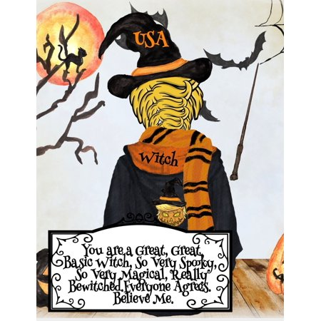 Really Funny Halloween Photos (You are a Great, Great Basic Witch, So Very Spooky, So Very Magical, Really Bewitched. Everyone Agrees. Believe Me.: Funny Halloween Notebook For Basic Witches To Write In Memoires Of)