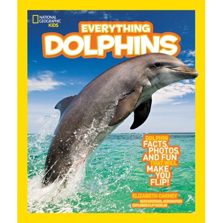 National Geographic Kids Everything Dolphins : Dolphin Facts, Photos, and Fun that Will Make You Flip - History Of Halloween Fun Facts