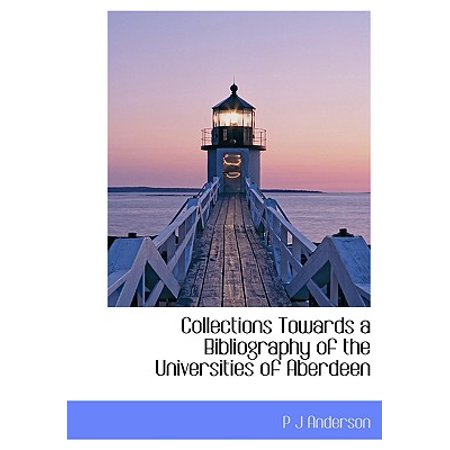 Collections Towards a Bibliography of the Universities of Aberdeen