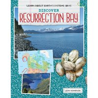 Learn about Earth's Systems: Bays: Discover Resurrection Bay (Hardcover)