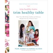 Trim Healthy Mama's Trim Healthy Table : More Than 300 All-New Healthy and Delicious Recipes from Our Homes to Yours