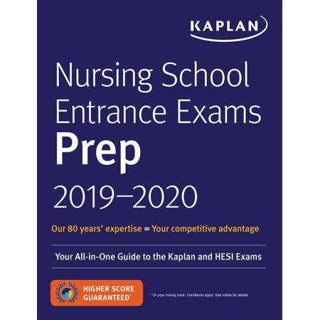 Nursing School Entrance Exams Prep 2019-2020 : Your All-in-One Guide to the Kaplan and HESI (Best Care Lpn Entrance Exam)