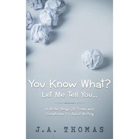 You Know What? Let Me Tell You... - eBook
