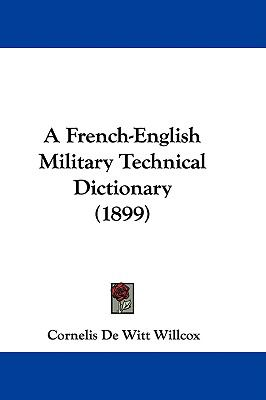 A French-English Military Technical Dictionary (1899) by