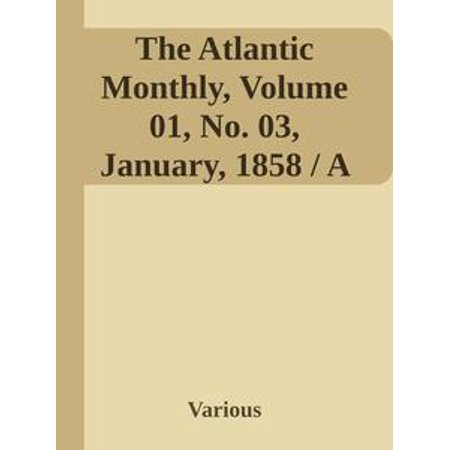 Golf Monthly Magazine - The Atlantic Monthly, Volume 01, No. 03, January, 1858 / A Magazine of Literature, Art, and Politics - eBook