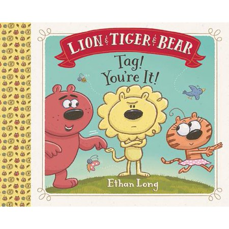 Lion & Tiger & Bear : Tag! You're It!