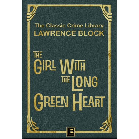 The Girl with the Long Green Heart - eBook