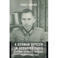 European Perspectives: A Social Thought and Cultural Criticism: A German Officer in Occupied Paris : The War Journals, 1941-1945 (Paperback)