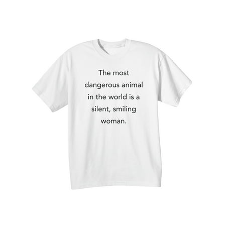 2a3dbbf22 What on Earth - Dangerous Animal Is a Silent, Smiling Woman - Funny T-Shirt  - Walmart.com