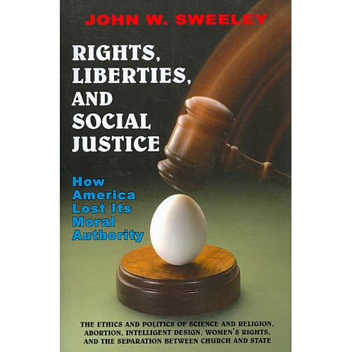Rights, Liberties, and Social Justice : How America Lost Its Moral Authority