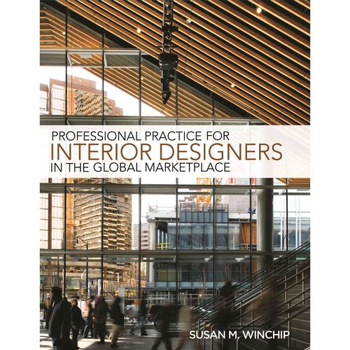 PROFESSIONAL PRACTICE FOR INTERIOR DESIGNERS IN THE GLOBAL MARKETPLACE
