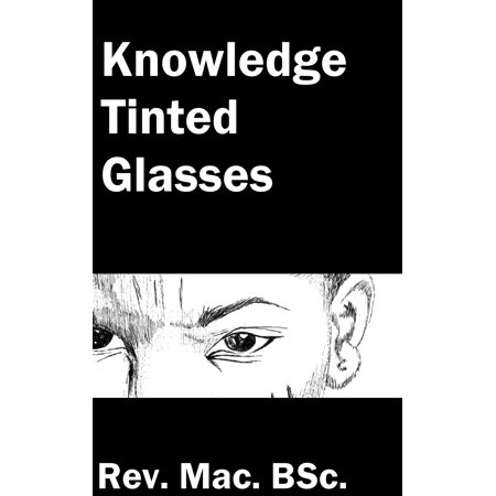 Tilted Glass (Knowledge Tinted Glasses -)