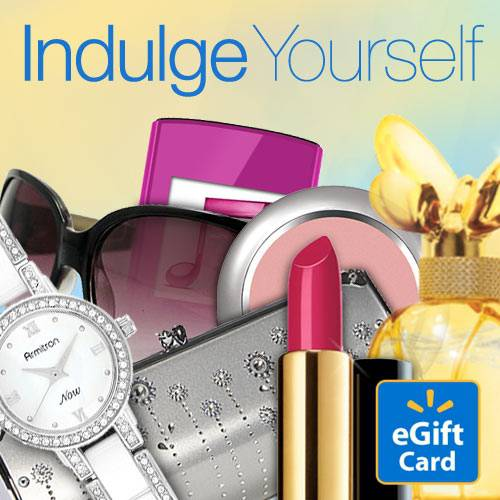 Indulge Yourself Walmart eGift Card