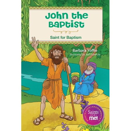 John the Baptist: Saint for Baptism (Paperback) (Was John The Baptist The Last Prophet)
