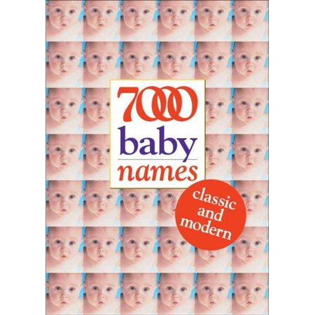 7000 Baby Names: Classic and Modern - eBook