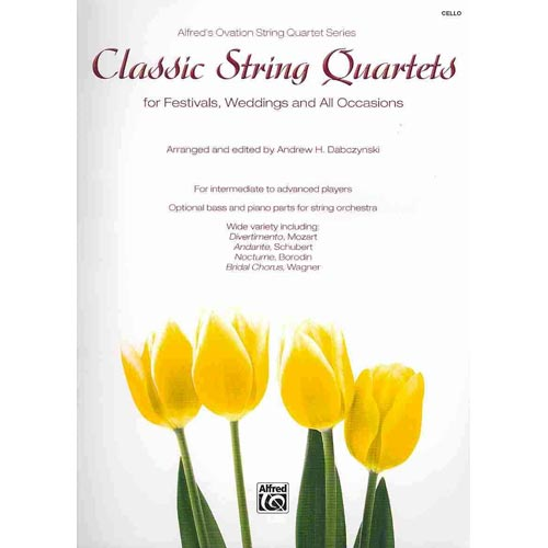 Classic String Quartets for Festivals, Weddings, and All Occasions: Cello, Parts by