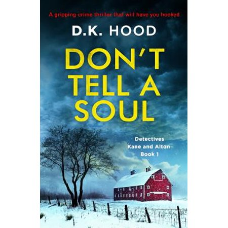 Don't Tell a Soul : A Gripping Crime Thriller That Will Have You