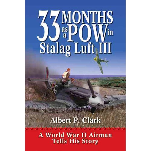33 Months As A POW In Stalag Luft III: A World War II Airman Tells His Story