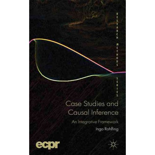 Case Studies and Causal Inference: An Integrative Framework