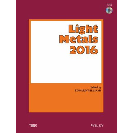 Light Metals 2016: Proceedings of the Symposia Sponsored by the Aluminum Committee of the Light Metals Division of the Minerals, Metals & Materials Society (TMS) Held Du