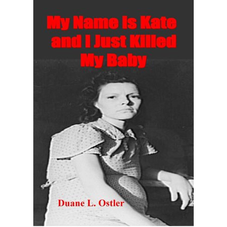 My Name is Kate and I Just Killed My Baby - eBook (Killing In The Name Of Drum Solo)
