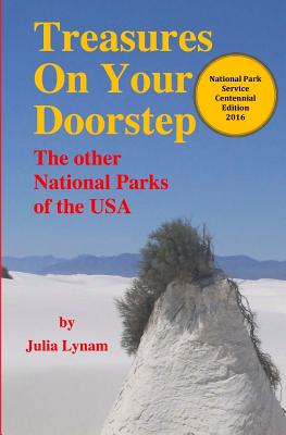 Treasures on Your Doorstep: The Other National Parks of the USA