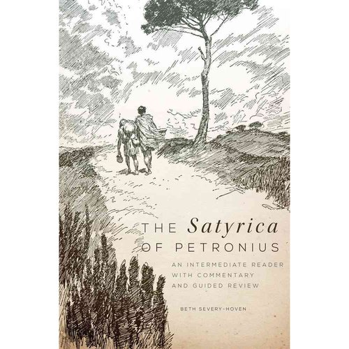 The Satyrica of Petronius: An Intermediate Reader with Commentary and Guided Review
