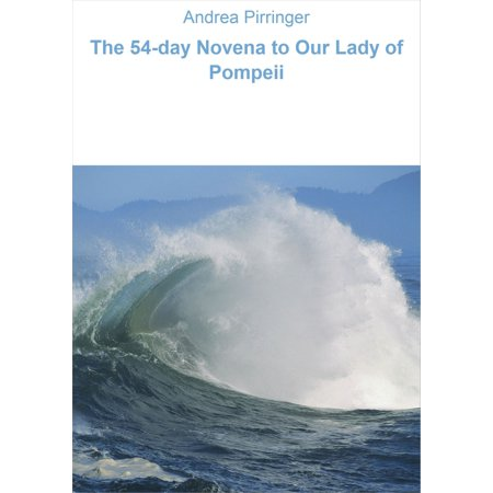 The 54-day Novena to Our Lady of Pompeii - eBook (54 Day Rosary Novena To Our Lady)