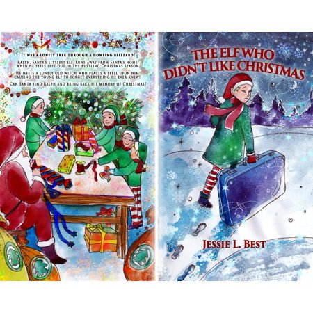 The Elf Who Didn't Like Christmas - eBook