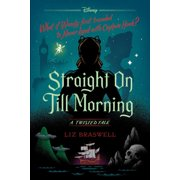 Straight On Till Morning : A Twisted Tale