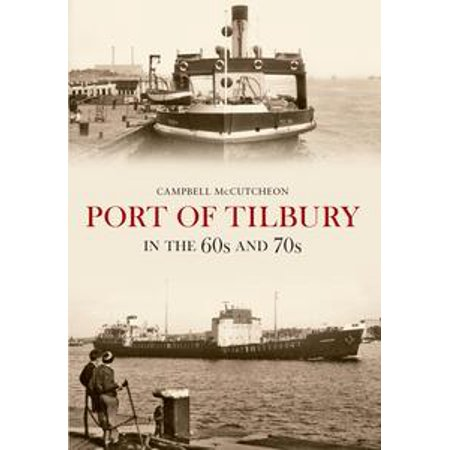 Port of Tilbury in the 60s and 70s - eBook - 60s 70s Outfits