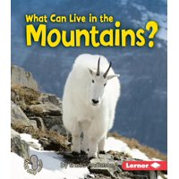 First Step Nonfiction: What Can Live in the Mountains? (Paperback)