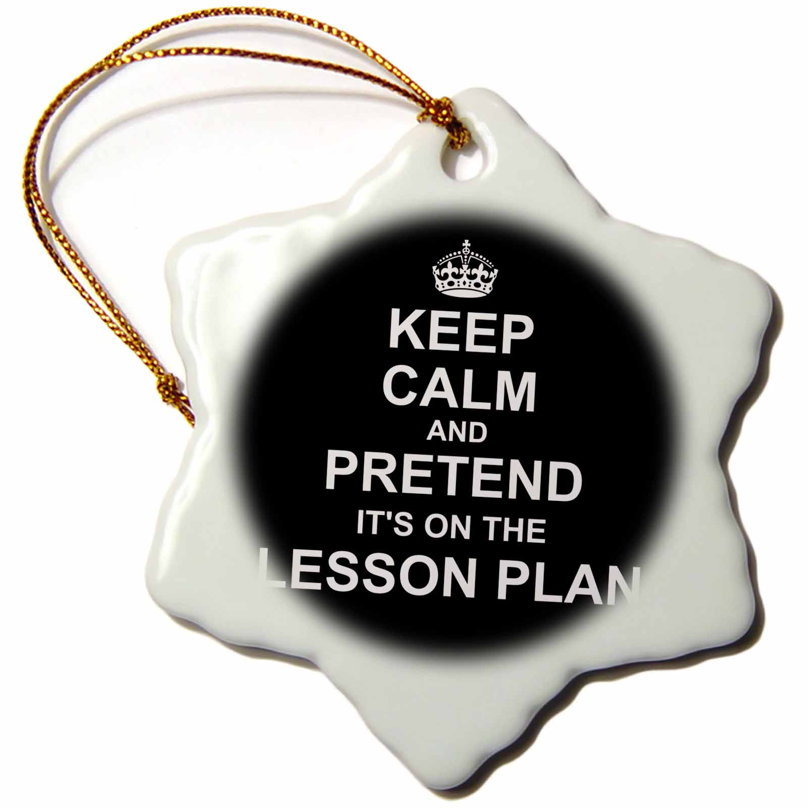 Supplier Generic 3d Rose Black Keep Calm And Pretend Its On The Lesson Plan Funny Teacher Gift, Snowflake Ornament, Porcelain, 3 - inch