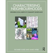 Characterising Neighbourhoods : Exploring Local Assets of Community Significance